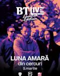 Luna Amară - din Cercuri BT Live Limited Edition