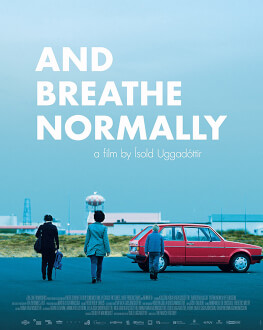 AND BREATHE NORMALLY/ ANDIÐ EÐLILEGA NORDIC FILM FESTIVAL 2020
