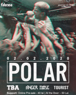 Polar [UK]/ TBA [RO]/ Anger Dose[RO]/ Tourist [RO]