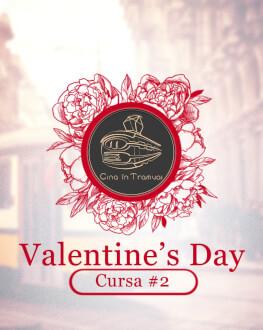Cină în Tramvai // Valentine`s Day – cursa #2
