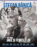 Timișoara: Jake și femeile lui/a doua reprezentație