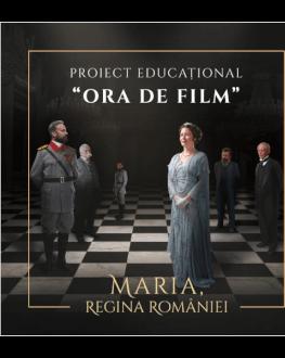Ora de film: Maria, Regina României Un proiect educațional