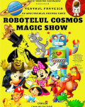 ROBOȚELUL COSMOS - MAGIC SHOW