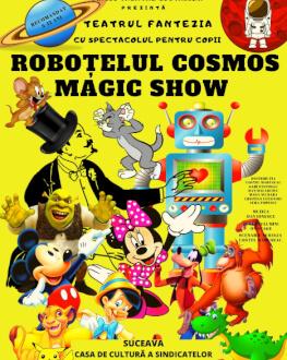 ROBOȚELUL COSMOS - MAGIC SHOW