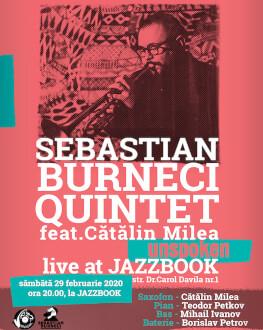 Sebastian Burneci Quintet feat. Cătălin Milea - Unspoken