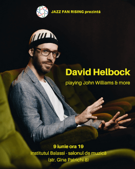 [în curs de reprogramare] David Helbock la Jazz Fan Rising playing John Williams & more