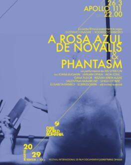 Florea Albastră a lui Novalis & Performance: PHANTASM ONE WORLD ROMANIA #13