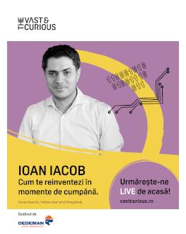 The Vast & The Curious LIVE: Ioan Iacob Cum te reinventezi în momente de cumpănă