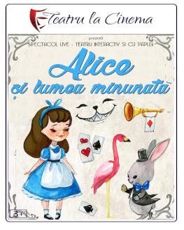 Alice și Lumea Minunată - Teatru la Cinema Online