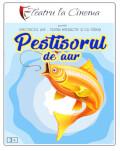 Peștișorul de aur – Teatru la Cinema ONLINE