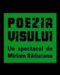 Poezia visului un spectacol de: Miriam Raducanu