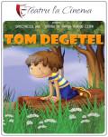 Tom Degețel - Teatru la Cinema Online