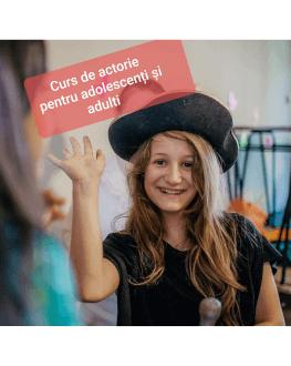 ACTORIE...DIN SUFRAGERIE (ITI SCHIMBAM ROLUL) Curs de actorie pentru adolescenți și adulți