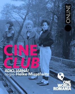 """""""Adio, iarnă"""" (""""Winter ade"""", regia Helke Misselwitz, Germania de Est, 1988) Cineclub One World Romania"""
