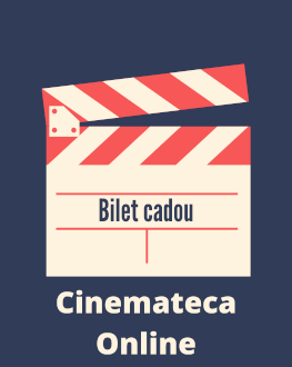 Bilet cadou Cinemateca Online