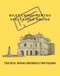 Bilet cadou - vizionare spectacol online Teatrul Mihai Eminescu Botoșani