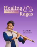 Concert HEALING RAGAS - bansuri Bhaskar Das