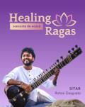 Concert HEALING RAGAS - sitar Rohan Dasgupta