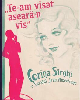 "Concert Corina Sîrghi și Taraful Jean Americanu ""Te-am visat aseară-n vis"""