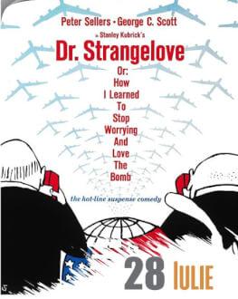 Dr. Strangelove Sau: Cum am învățat să nu mai fac griji și să iubesc bomba CineFilm