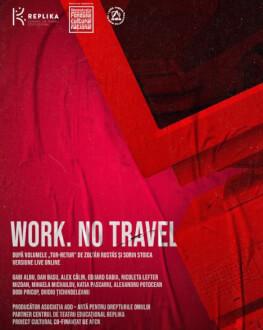 WORK. NO TRAVEL. (Spectacol online) UNDERCLOUD #13