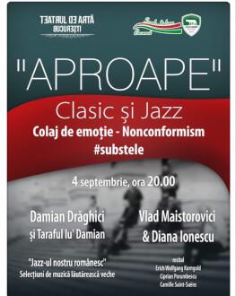 """""""APROAPE"""" - Clasic și Jazz I Damian Drăghici I Vlad Maistorovici și Diana Ionescu"""