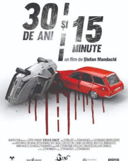 30 de ani şi 15 minute / 30 Years And 15 Minutes