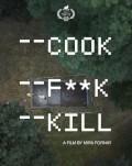 Gătește Copulează Omoară / Cook F**k Kill Central European Film Festival Timișoara 2020