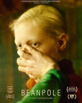 BEANPOLE / DYLDA ESTE FILM Festival