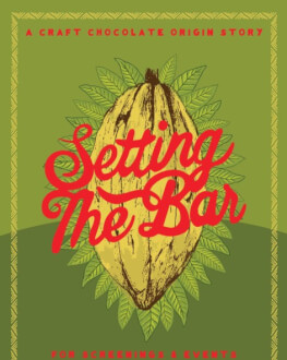 Setting the Bar: A Craft Chocolate Origin Story ITINERAMA