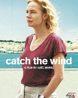 Catch the Wind // Prendre le large ITINERAMA TRAVEL FILM FESTIVAL 2020 - IN INTERIOR