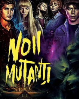 Noii Mutanți / The New Mutants