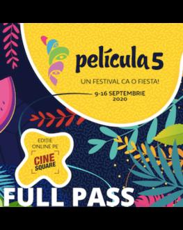 FULL FESTIVAL PASS ONLINE PELÍCULA - EDIȚIA A 5-A