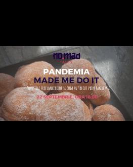 Povești NO.MADe - Pandemia Made Me Do It