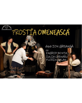 PROSTIA OMENEASCĂ Saturday, 24 July 2021 Teatrul Coquette