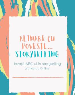 WORKSHOP ONLINE: ALINAre CU POVESTE… Storytelling. Arta de a comunica empatic