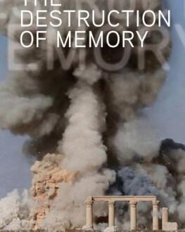 The Destruction of Memory / Distrugerea memoriei ARTA-Acasă