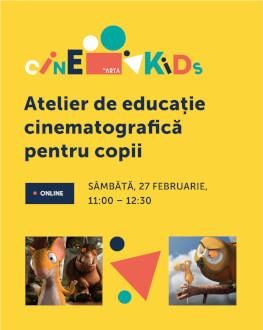 CineKids   Atelier de educație cinematografică pentru copii Organizat de Cinema ARTA, Cluj-Napoca