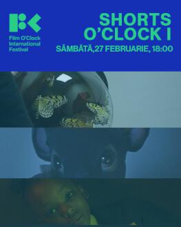 Festival Opening + Shorts O'Clock I, 70' Film O'Clock International Festival