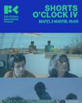 Shorts O'Clock IV, 64' Film O'Clock International Festival
