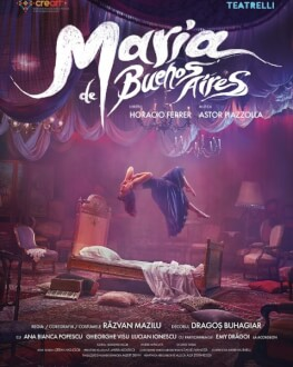 Maria de Buenos Aires un spectacol de Răzvan Mazilu, pe muzica lui Astor Piazzolla