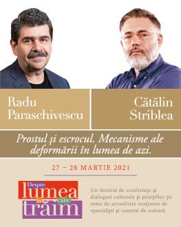 """Prostul și escrocul. Mecanisme ale deformării în lumea de azi. Conferință susținută de Radu Paraschivescu în cadrul Festivalului """"Despre lumea în care trăim"""", urmată de un dialog cu Cătălin Striblea."""