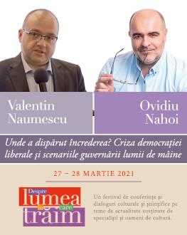 """Unde a dispărut încrederea? Criza democrației liberale și scenariile guvernării lumii de mâine. Conferință susținută de Valentin Naumescu în cadrul Festivalului """"Despre lumea în care trăim"""", urmată de un dialog cu Ovidiu Nahoi."""