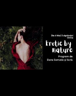 Erotic by Nature - Program de Dans Somatic și Scris