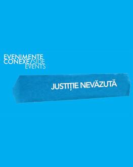Justiție Nevăzută / Justice Unseen One World Romania, ediția a 14-a