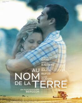 AU NOM DE LA TERRE/CHEMAREA PĂMÂNTULUI FESTIVALUL FILMULUI FRANCEZ 2021  - COMPETIŢIA LUNGMETRAJ