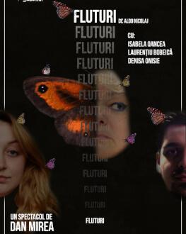 Fluturi fluturi Tomorrow, 10 July 2021 Sala Teatrului din Buzunar (Etaj 1, intrarea nord - Hotel Sofin), Casa de Cultură a Sindicatelor Ga
