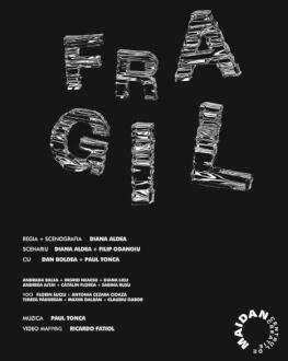 FRAGIL /// Premieră