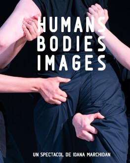 Humans | Bodies | Images - spectacol De Ioana Marchidan