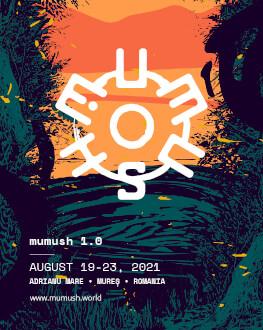 Mumush Festival 1.0 19-23.08.2021 Adrianu Mare